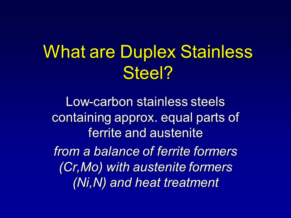 What are Duplex Stainless Steel