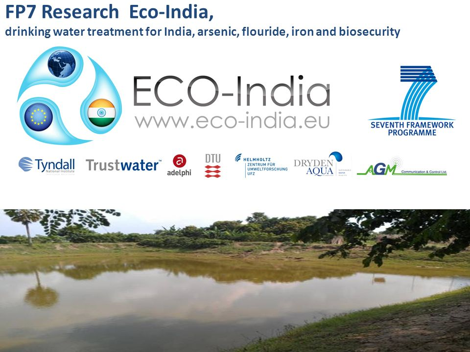 FP7 Research Eco-India, drinking water treatment for India, arsenic, flouride, iron and biosecurity