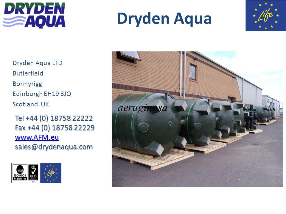 Dryden Aqua aeruginosa Tel +44 (0) 18758 22222 Fax +44 (0) 18758 22229