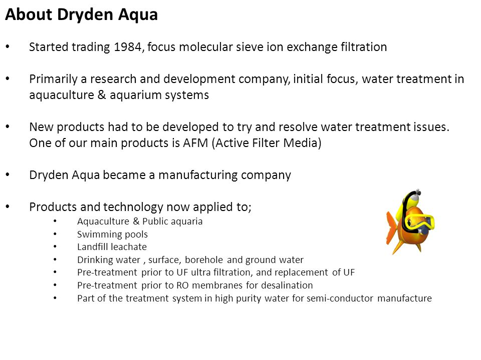 About Dryden Aqua Started trading 1984, focus molecular sieve ion exchange filtration.