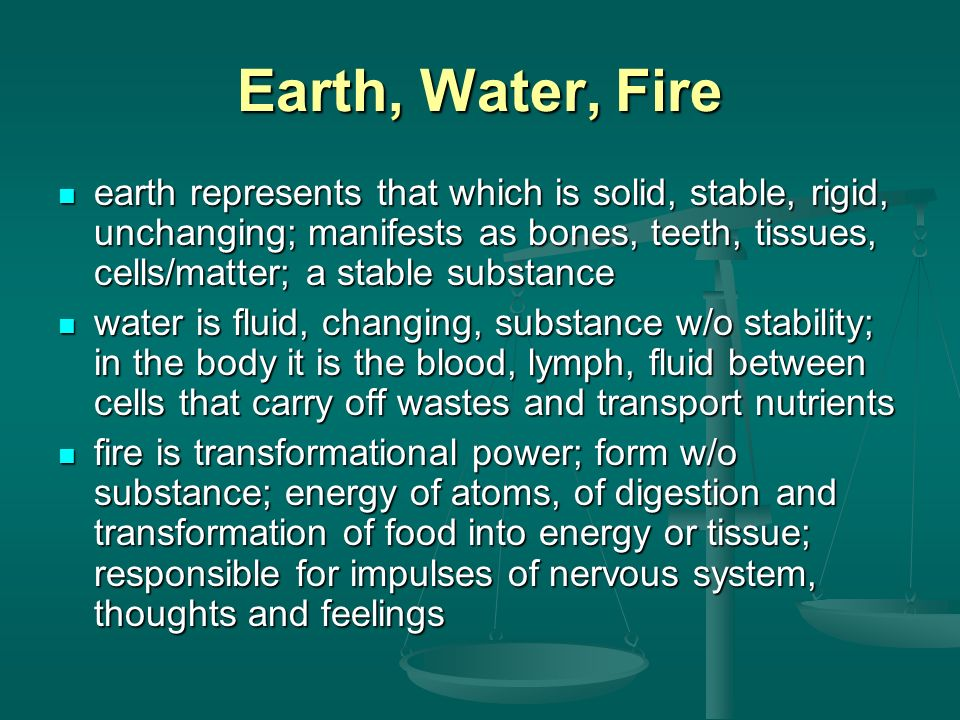 Earth, Water, Fire