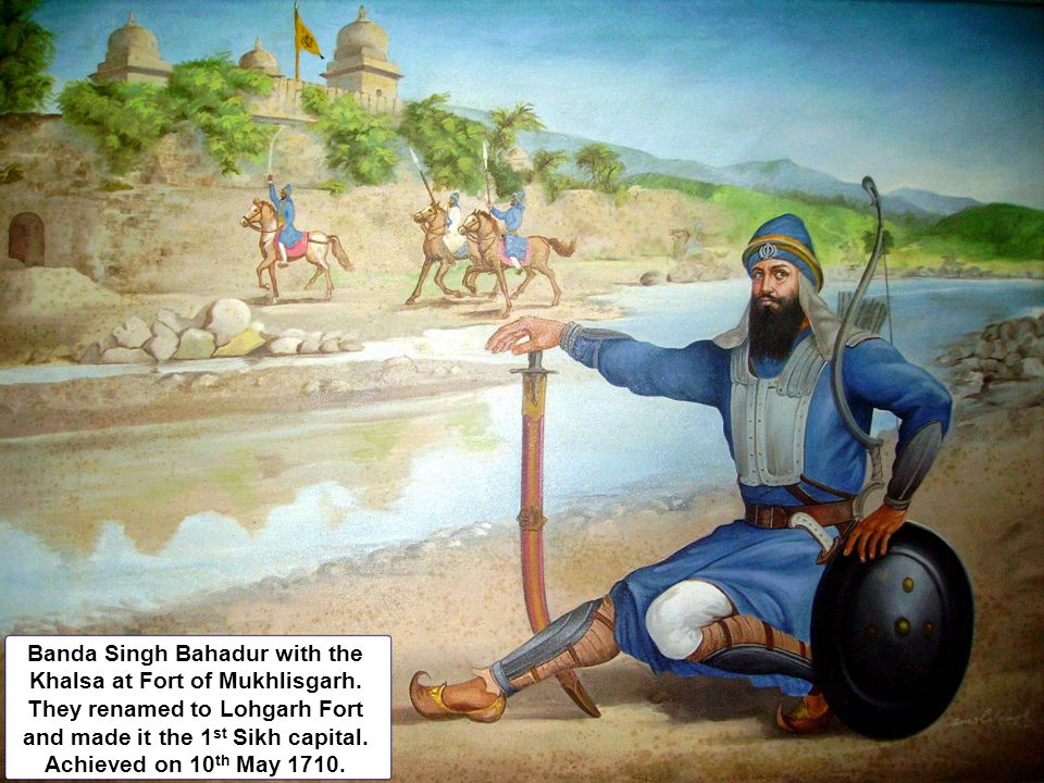 Banda Singh Bahadur with the Khalsa at Fort of Mukhlisgarh