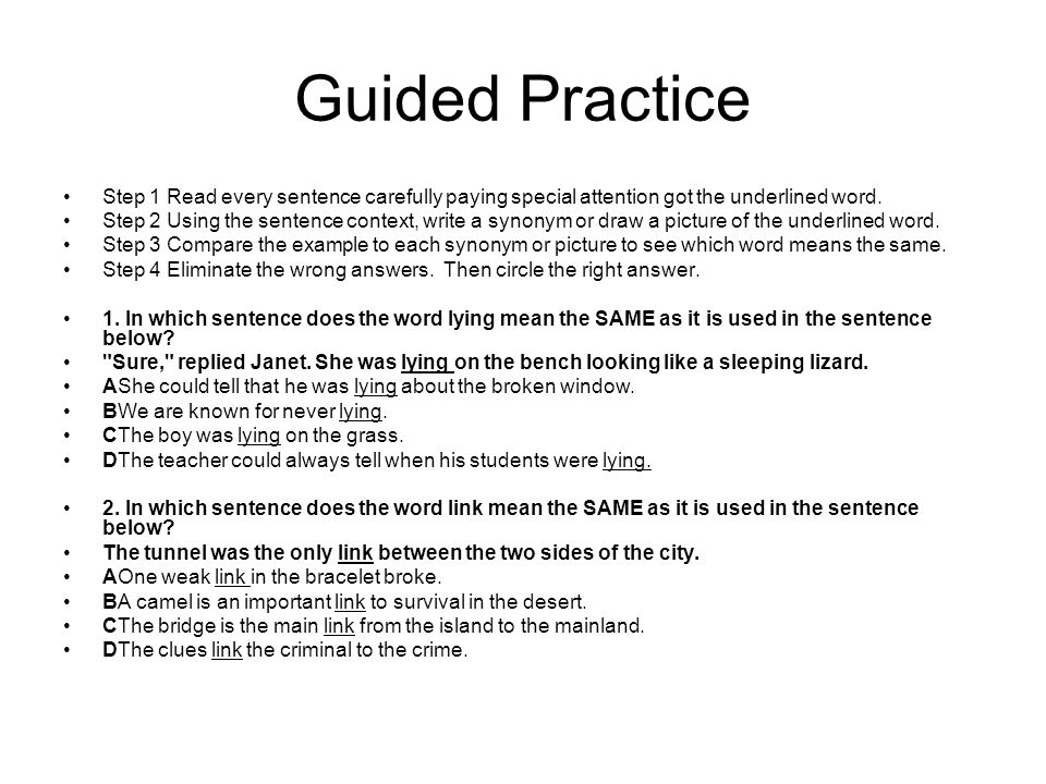Guided Practice Step 1 Read every sentence carefully paying special attention got the underlined word.