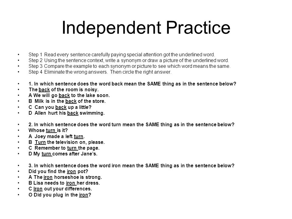 Independent Practice Step 1 Read every sentence carefully paying special attention got the underlined word.