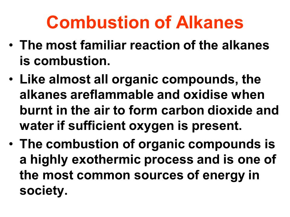 Combustion of AlkanesThe most familiar reaction of the alkanes is combustion.