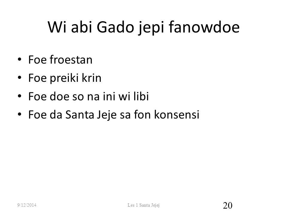 Wi abi Gado jepi fanowdoe