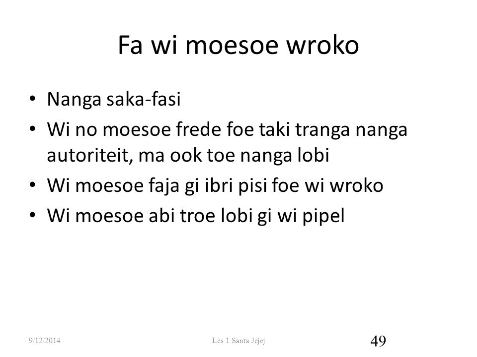 Fa wi moesoe wroko Nanga saka-fasi