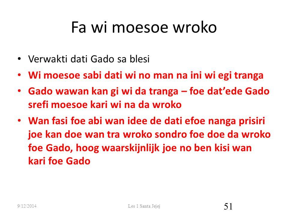 Fa wi moesoe wroko Verwakti dati Gado sa blesi