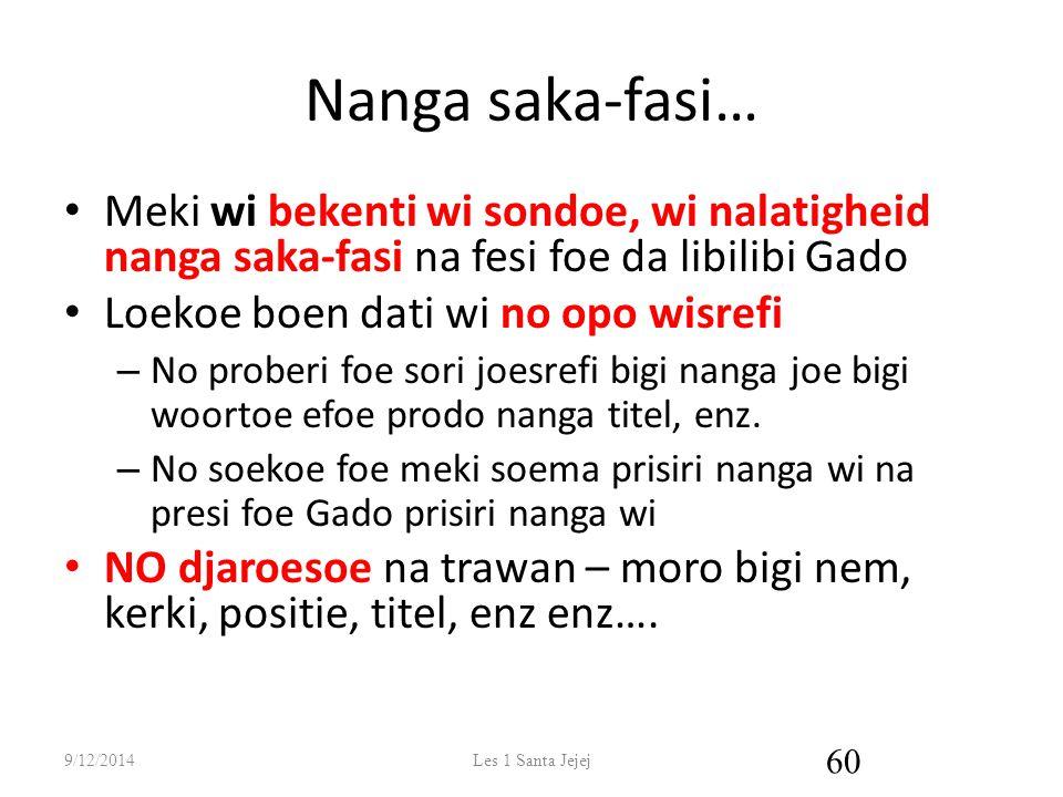 Nanga saka-fasi… Meki wi bekenti wi sondoe, wi nalatigheid nanga saka-fasi na fesi foe da libilibi Gado.