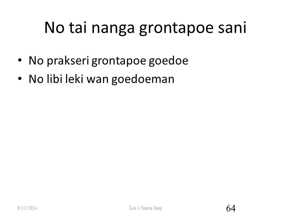 No tai nanga grontapoe sani