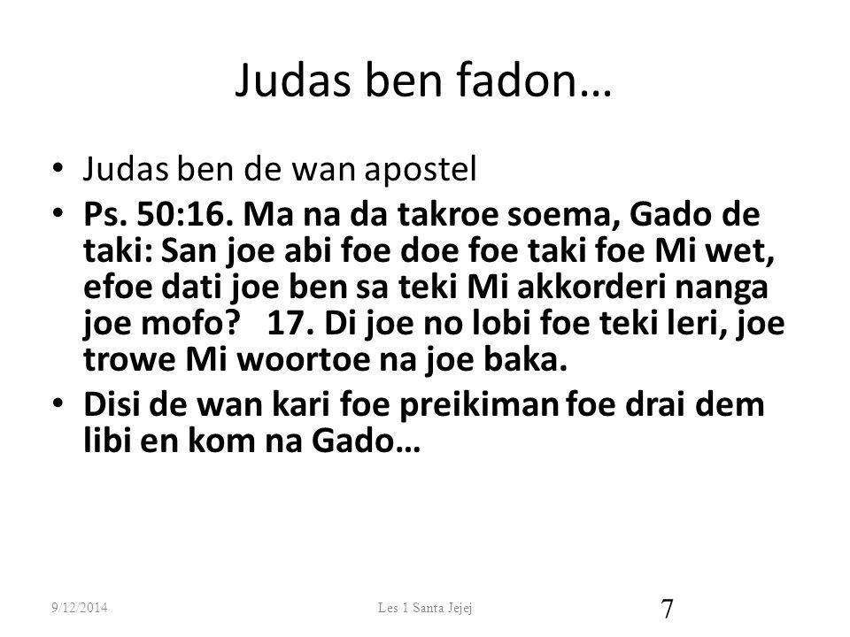 Judas ben fadon… Judas ben de wan apostel