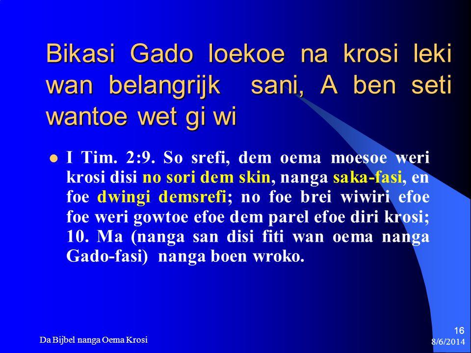 Bikasi Gado loekoe na krosi leki wan belangrijk sani, A ben seti wantoe wet gi wi