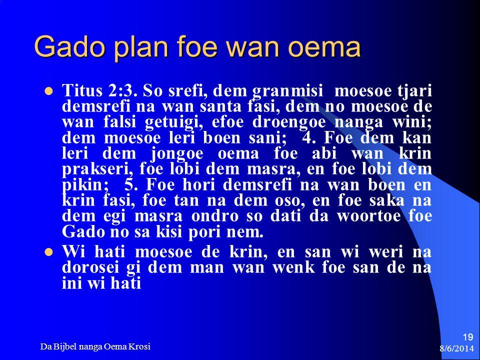 Gado plan foe wan oema