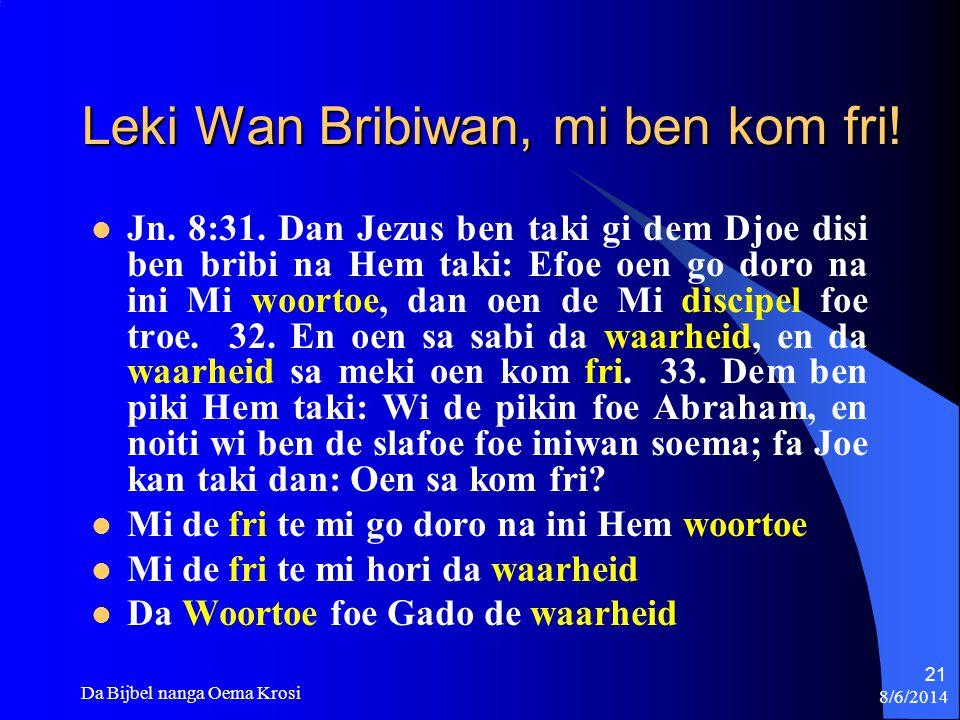 Leki Wan Bribiwan, mi ben kom fri!