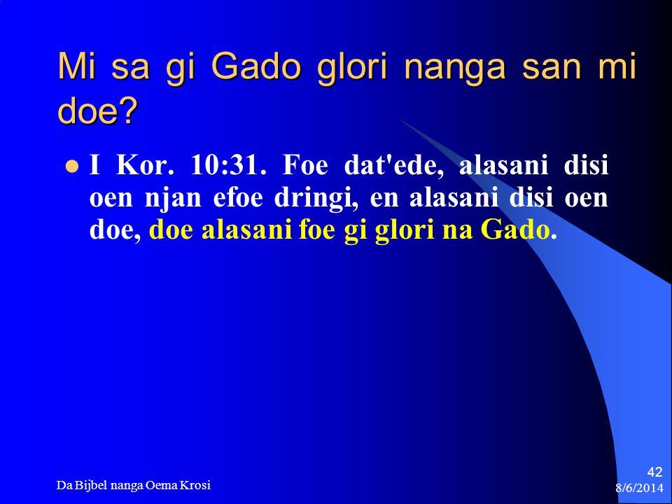 Mi sa gi Gado glori nanga san mi doe