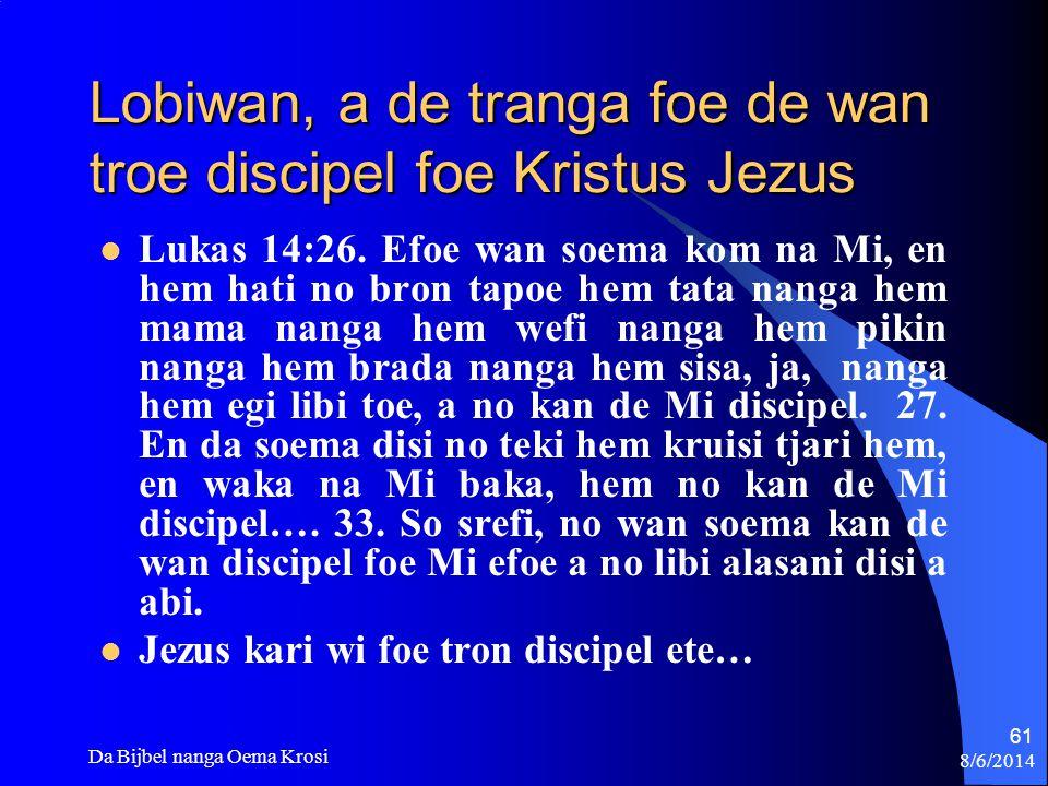 Lobiwan, a de tranga foe de wan troe discipel foe Kristus Jezus