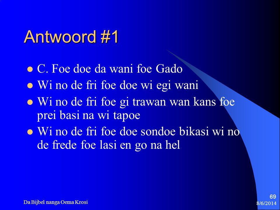 Antwoord #1 C. Foe doe da wani foe Gado