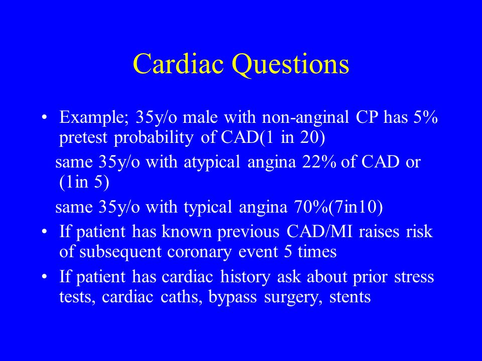 Cardiac Questions Example; 35y/o male with non-anginal CP has 5% pretest probability of CAD(1 in 20)