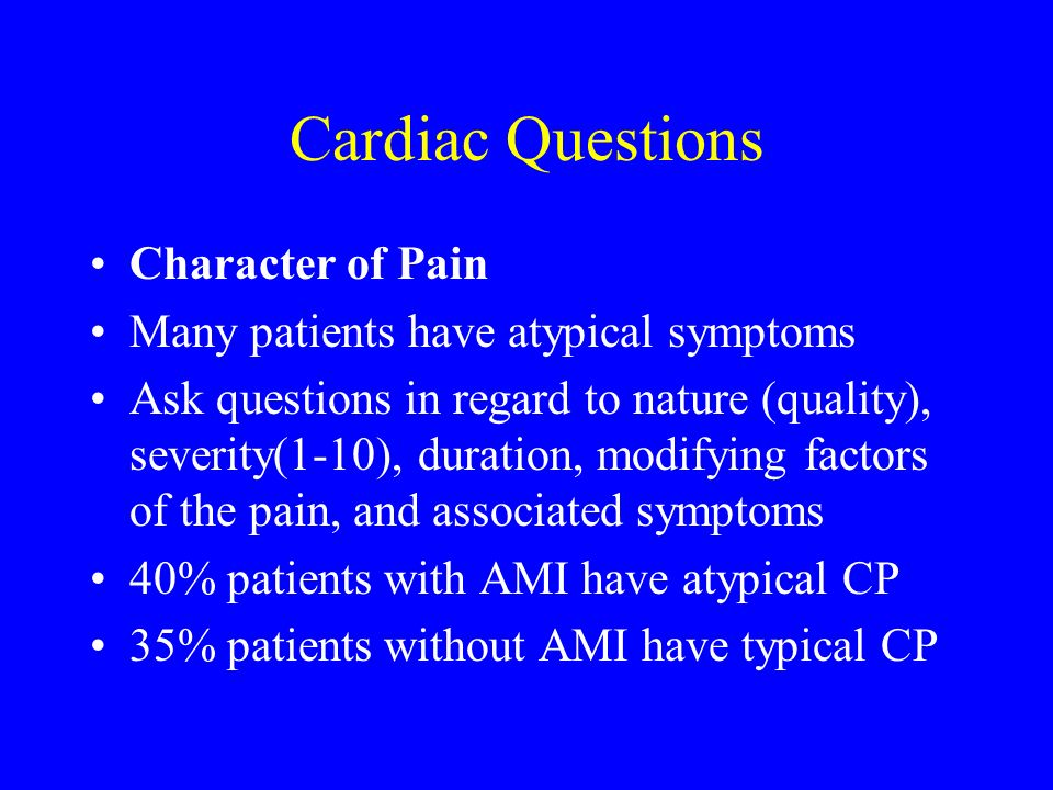 Cardiac Questions Character of Pain
