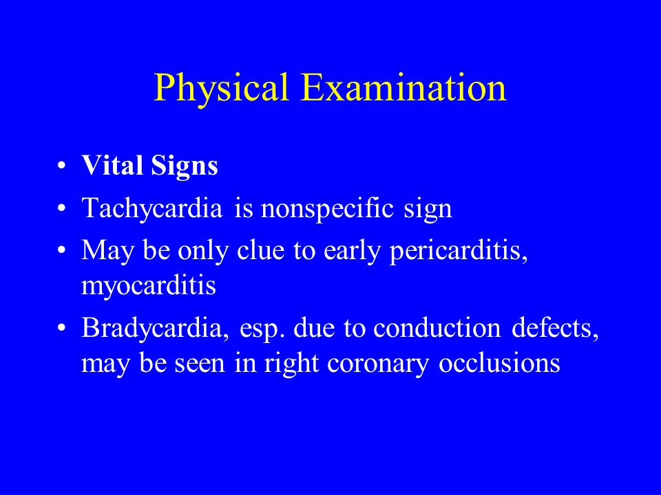 Physical Examination Vital Signs Tachycardia is nonspecific sign