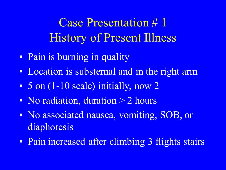 Case Presentation # 1 History of Present Illness