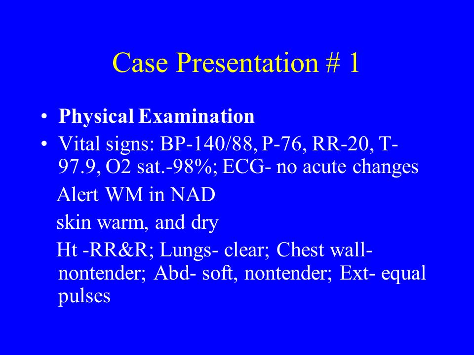 Case Presentation # 1 Physical Examination