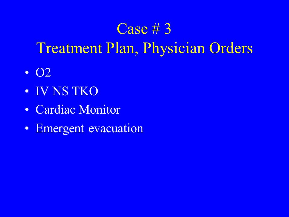 Case # 3 Treatment Plan, Physician Orders