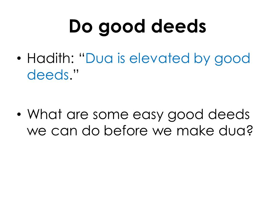 Do good deeds Hadith: Dua is elevated by good deeds.