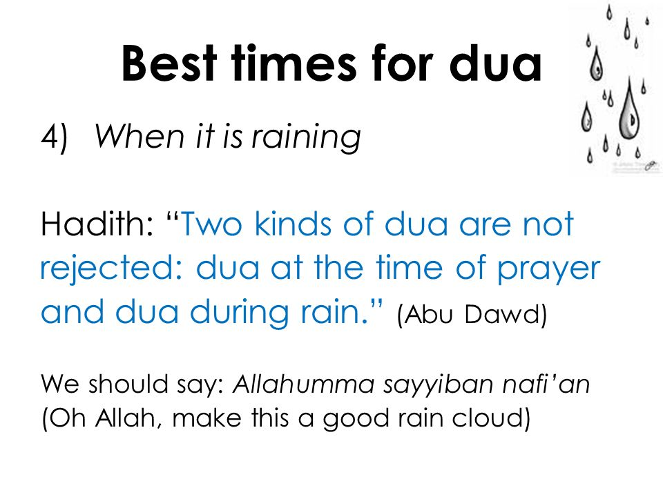 Best times for dua 4) When it is raining