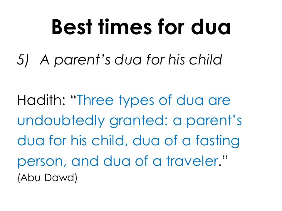 Best times for dua A parent's dua for his child