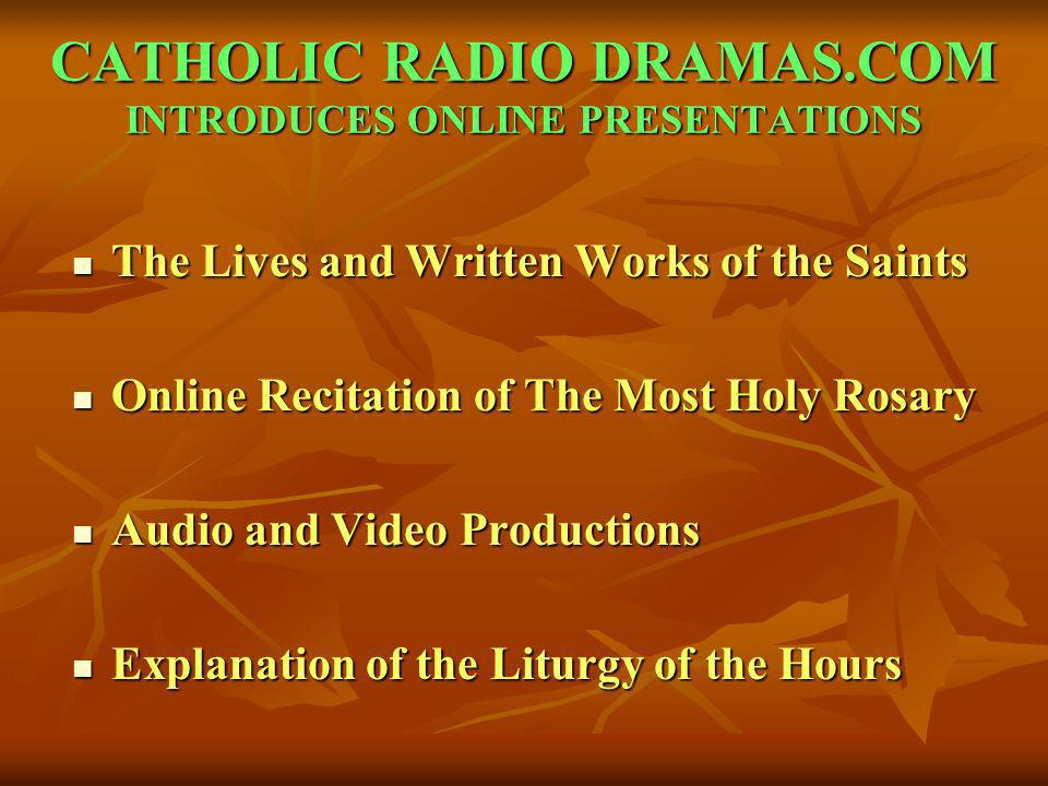 CATHOLIC RADIO DRAMAS.COM INTRODUCES ONLINE PRESENTATIONS