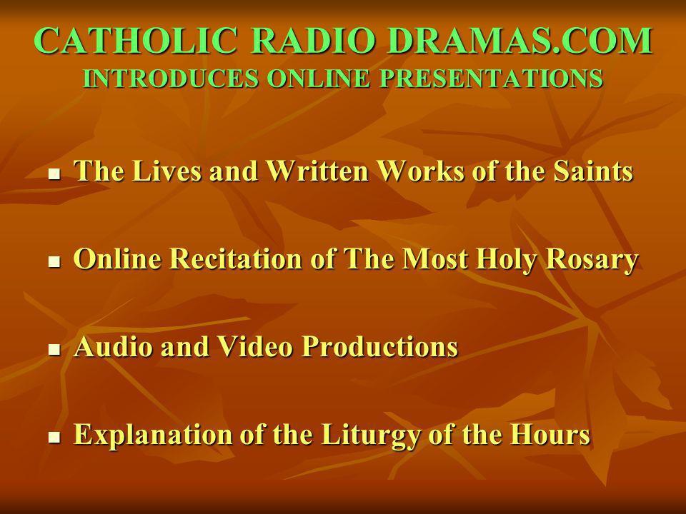 CATHOLIC RADIO DRAMAS.COM INTRODUCES ONLINE PRESENTATIONS
