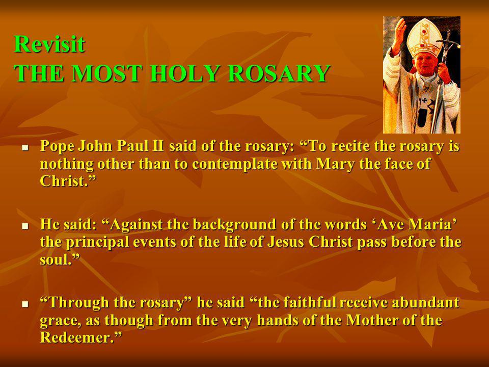 Revisit THE MOST HOLY ROSARY
