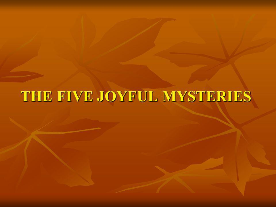 THE FIVE JOYFUL MYSTERIES