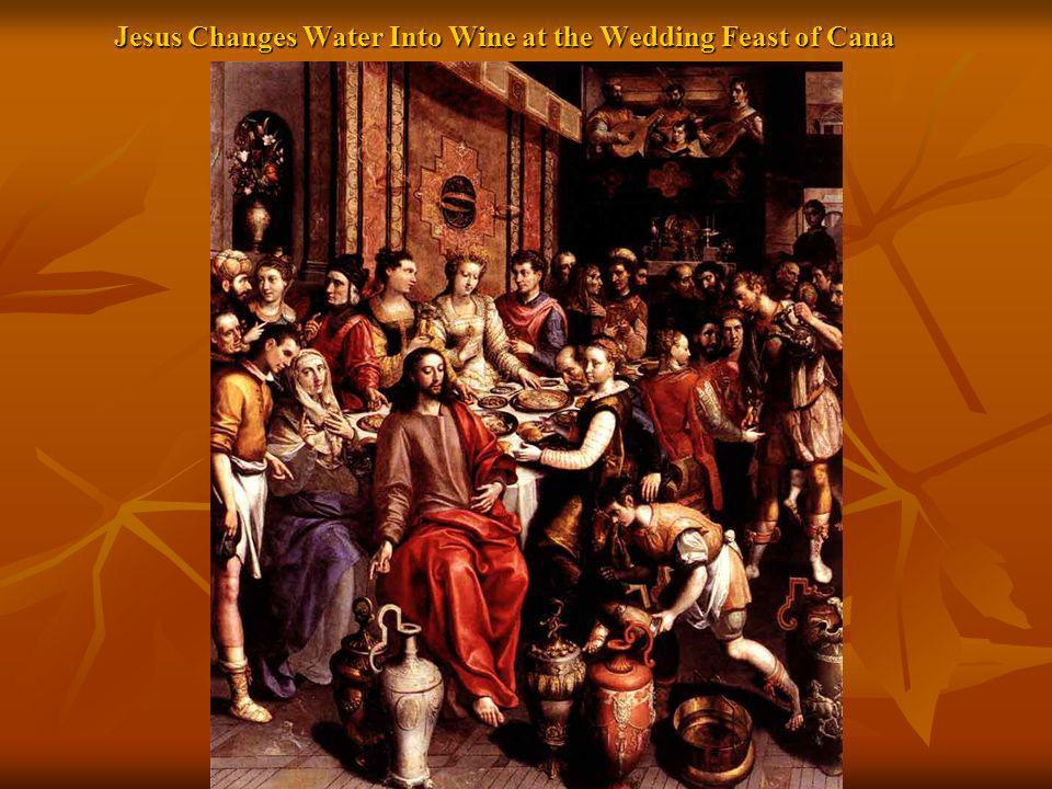 Jesus Changes Water Into Wine at the Wedding Feast of Cana