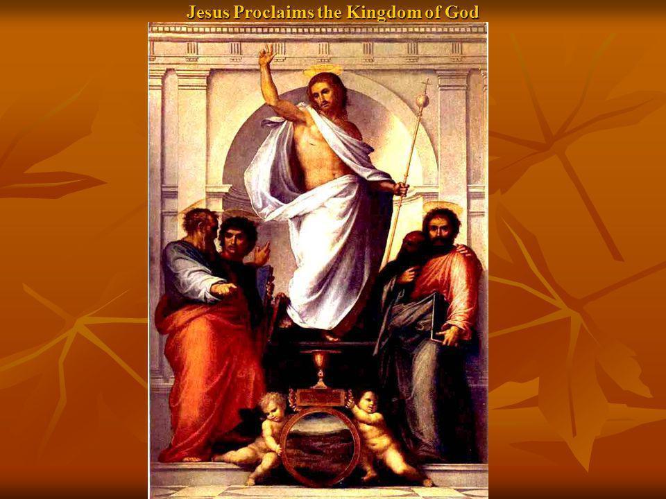 Jesus Proclaims the Kingdom of God