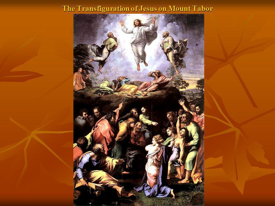 The Transfiguration of Jesus on Mount Tabor