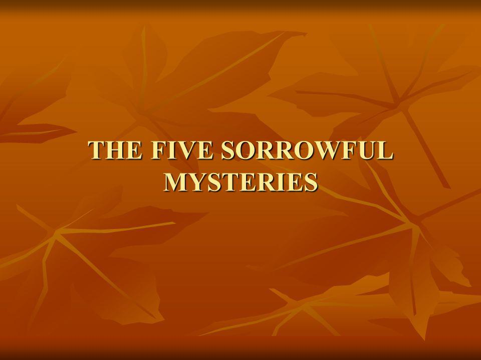 THE FIVE SORROWFUL MYSTERIES