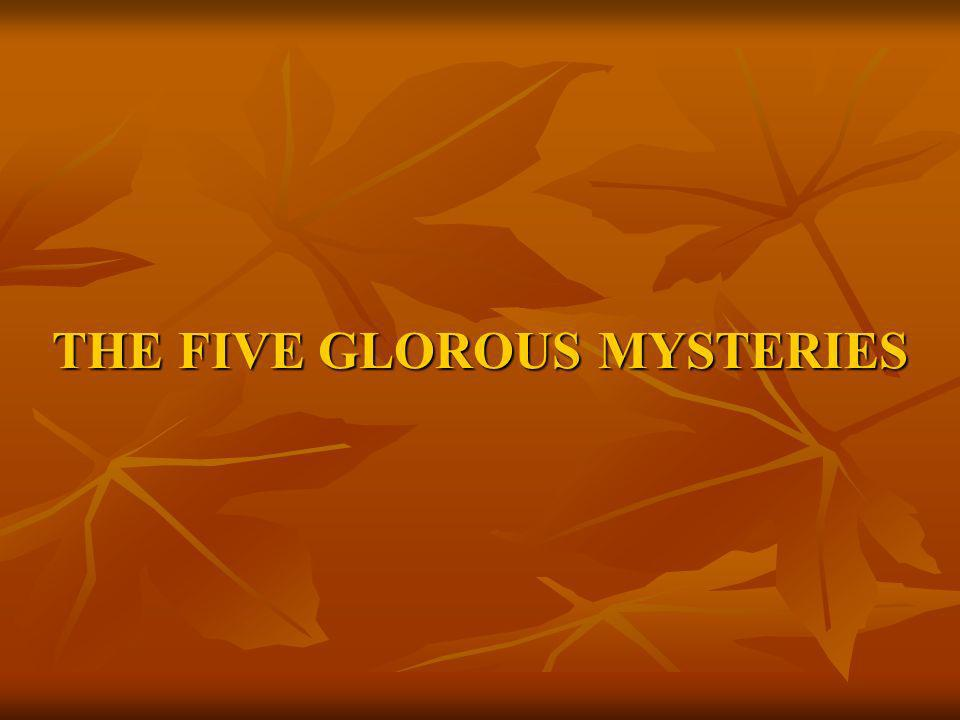 THE FIVE GLOROUS MYSTERIES