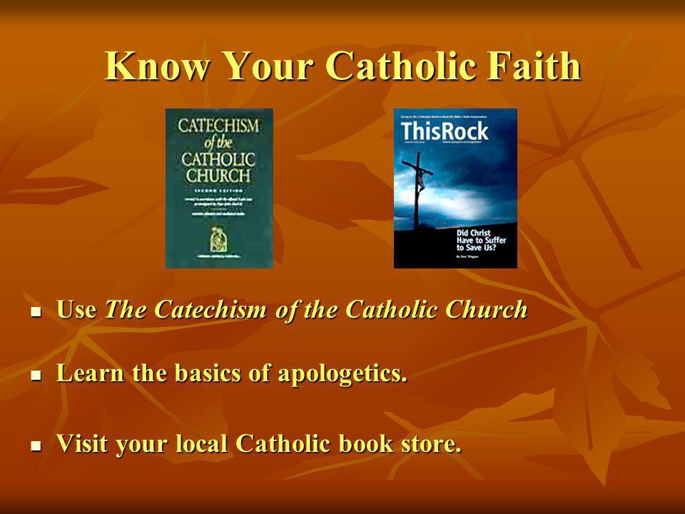 Know Your Catholic Faith