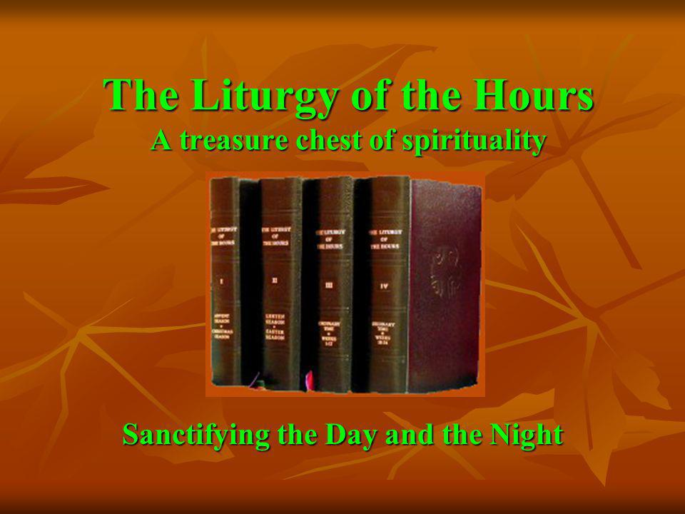 The Liturgy of the Hours A treasure chest of spirituality