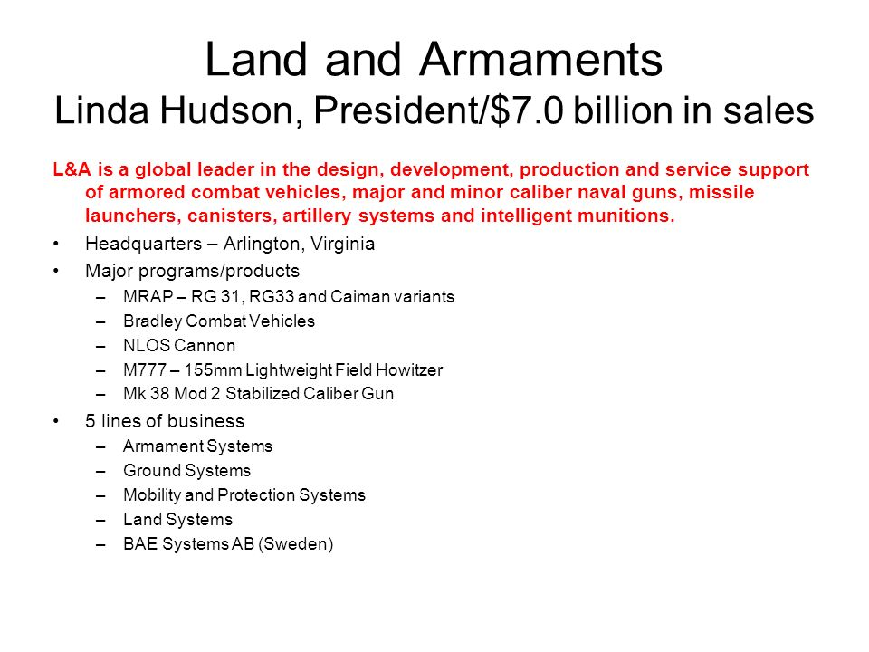 Land and Armaments Linda Hudson, President/$7.0 billion in sales
