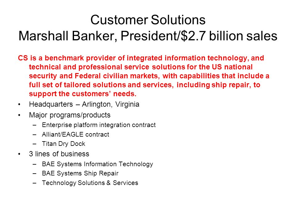 Customer Solutions Marshall Banker, President/$2.7 billion sales