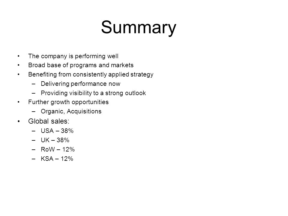 Summary Global sales: The company is performing well