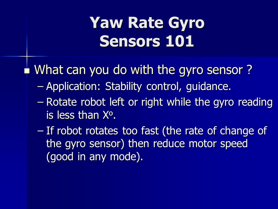 Yaw Rate Gyro Sensors 101 What can you do with the gyro sensor
