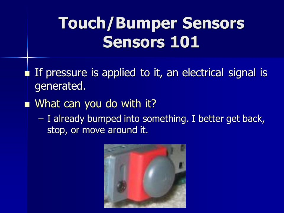 Touch/Bumper Sensors Sensors 101