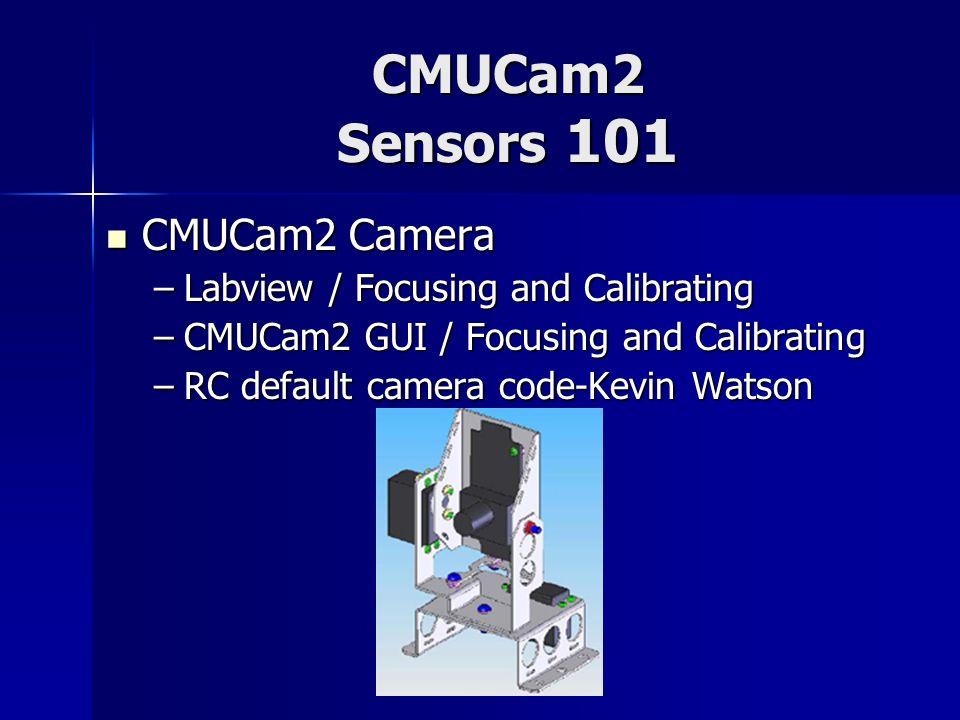 CMUCam2 Sensors 101 CMUCam2 Camera Labview / Focusing and Calibrating