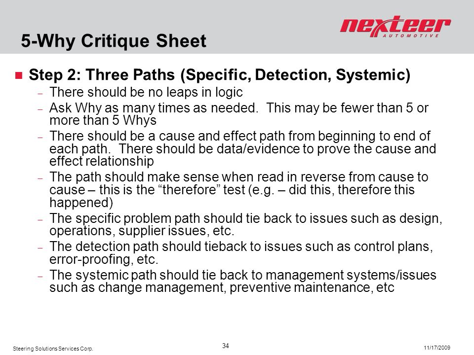 5-Why Critique Sheet Step 2: Three Paths (Specific, Detection, Systemic) There should be no leaps in logic.