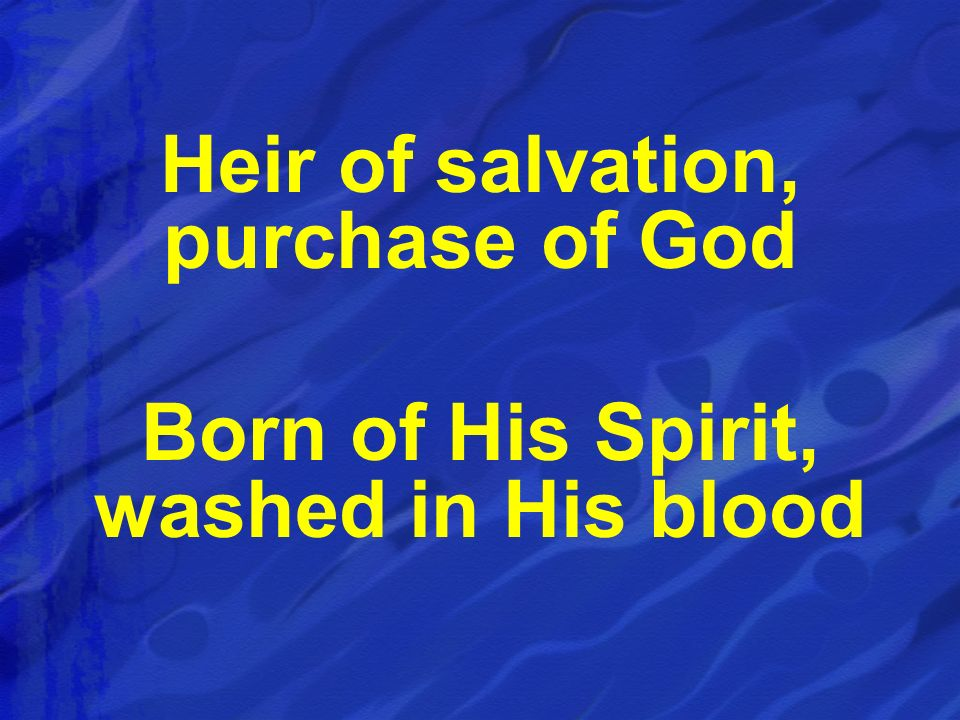 Heir of salvation, purchase of God
