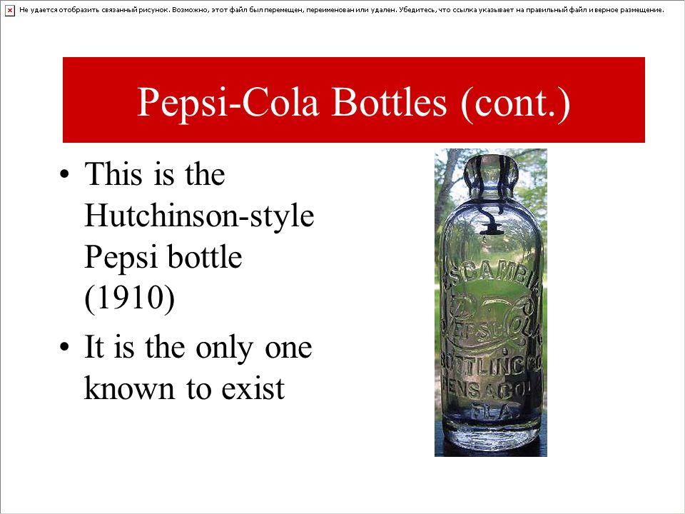 Pepsi-Cola Bottles (cont.)